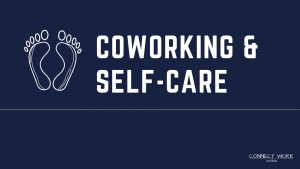 Coworking and self care